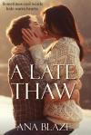 A Late Thaw by Ana Blaze